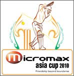 Micromax Asia Cup 2010 Full Schedule and Fixtures